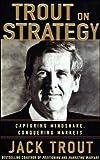 Trout, Jack: Jack Trout on Strategy