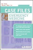 Case Files Emergency Medicine by Eugene Toy