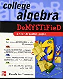 Huettenmueller, Rhonda: College Algebra Demystified: A Self Teaching Guide
