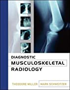 Diagnostic Musculoskeletal Radiology by…