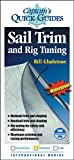 Gladstone, Bill: Sail Trim and Rig Tuning: A Captain's Quick Guide (Captain's Quick Guides)