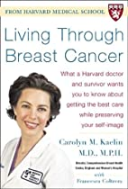 Living Through Breast Cancer by Carolyn M.…
