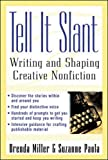 Paola, Suzanne: Tell It Slant: Writing and Shaping Creative Nonfiction