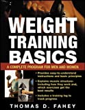 Fahey, Thomas D.: Weight Training Basics: A Complete Guide for Men and Women