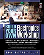 Build Your Own Electronics Workshop by…