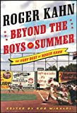 Kahn, Roger: Beyond the Boys of Summer
