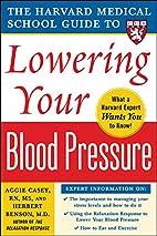 Harvard Medical School Guide to Lowering…