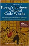 De Mente, Boye Lafayette: NTC's Dictionary of Korea's Business and Cultural Code Words