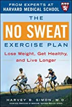 The No Sweat Exercise Plan (A Harvard…