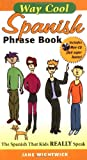 Wightwick, Jane: Spanish Phrase Book: The Spanish That Kids Really Speak