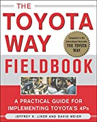 The Toyota Way Fieldbook: A Practical Guide…