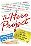 Hatch, Robert: The Hero Project: How We Met Our Greatest Heroes and What We Learned From Them
