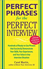 Perfect Phrases for the Perfect Interview:…