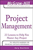 Heerkens, Gary: Project Management: 24 Lessons To Help Ou Master An Project
