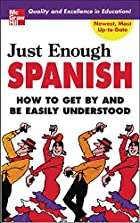 Just Enough Spanish (Just Enough Phrasebook…