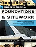 Miller, Mark: Miller's Guide to Foundations and Sitework (Miller's Guides)