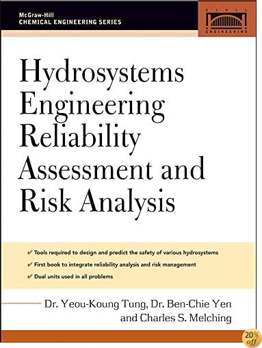 Hydrosystems Engineering Reliability Assessment and Risk Analysis (McGraw-Hill Civil Engineering)