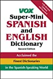 Vox: Vox Super-Mini Spanish and English Dictionary (VOX Dictionary Series)