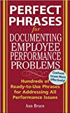 Bruce, Anne: Perfect Phrases For Documenting Employee Performance Problems