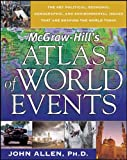 Allen, John: Mcgraw-hill&#39;s Atlas of World Events: The Key Political, Economic, Demographic, and Environmental Issues That Are Shaping The World Today