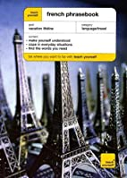 The Teach Yourself French Phrase Book by Ena…