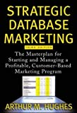 Hughes, Arthur M.: Strategic Database Marketing