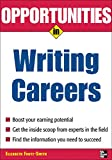 Foote-Smith, Elizabeth: Opportunities in Writing Careers (Opportunities In...Series)
