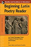 Gavin Betts: Beginning Latin Poetry Reader: 70 Passages from Classical Roman Verse and Drama (Latin Reader Series)