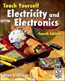 Stan Gibilisco: Teach Yourself Electricity and Electronics, Fourth Edition