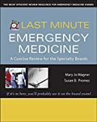 Last Minute Emergency Medicine: A Concise…