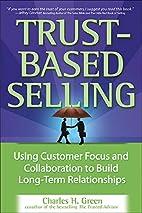 Trust-Based Selling: Using Customer Focus…