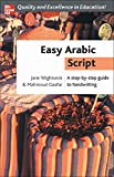 Wightwick, Jane: Easy Arabic Script: A Step-By-Step Guide To Handwriting