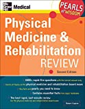 Kaplan, Robert: Physical Medicine and Rehabilitation Review: Pearls of Wisdom, Second Edition