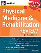 Physical Medicine and Rehabilitation Review,…