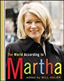 Adler, Bill: The World According to Martha