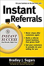 Instant Referrals by Bradley Sugars