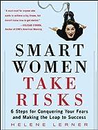 Smart Women Take Risks: Six Steps for…