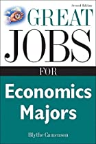 Great Jobs for Economics Majors by Blythe…