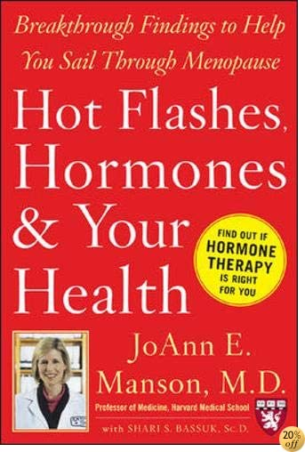 Hot Flashes, Hormones, and Your Health: Breakthrough Findings to Help You Sail Through Menopause (Harvard Medical School Guides)