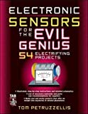 Petruzzellis, Tom: Electronic Sensors Electronic Sensors for the Evil Genius