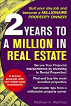 2 Years to a Million in Real Estate by…
