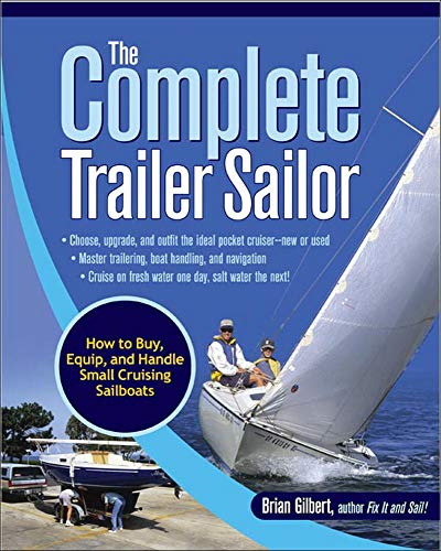 the-complete-trailer-sailor-how-to-buy-equip-and-handle-small-cruising-sailboats