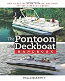 Brown, David: The Pontoon and Deckboat Handbook: How to Buy, Maintain, Operate, and Enjoy the Ultimate Family Boats
