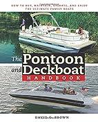 The Pontoon and Deckboat Handbook: How to…