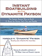 Instant Boatbuilding with Dynamite Payson:…