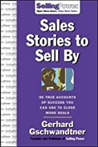 Sales Stories to Sell By: 95 True Accounts…