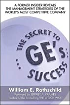 The Secret to GE's Success by William E.…