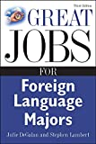 DeGalan, Julie: Great Jobs for Foreign Language Majors (Great Jobs For... Series)