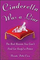 Cinderella Was a Liar by Brenda Della Casa