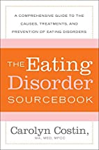The Eating Disorder Sourcebook : A…